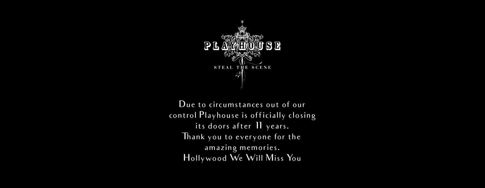 Playhouse Nightclub Now Closed